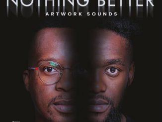 Artwork Sounds – Nothing Better Album,Artwork Sounds – Red Brick City ft. June Jazzin