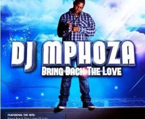 DJ Mphoza – Bring Back the Love ALBUM