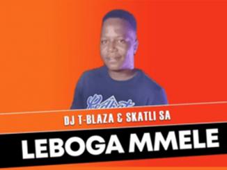 DJ T-Blaza & SKatli SA – Leboga Mmele