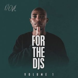 EP: DJ Nova SA – For The DJS Vol 1