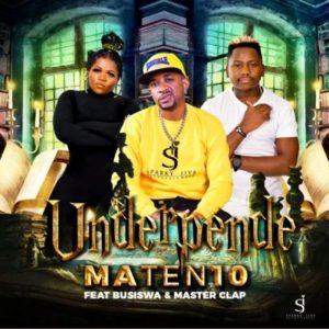 MaTen10 – Underpende Ft. Busiswa & Master Clap