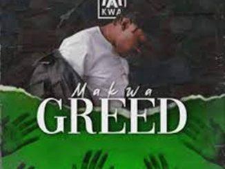 Makwa – Greed