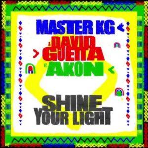 Master KG – Shine Your Light Ft. David Guetta Video,Master KG & David Guetta – Shine Your Light Ft. Akon