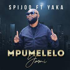 Spijoo – Mpumelelo Yami Ft. Yaka
