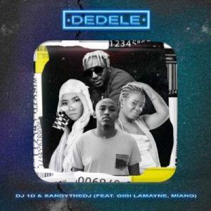 DJ 1D & Sandythedj – Dedele Ft. Gigi Lamayne & Miano