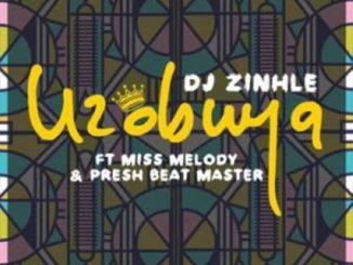 DJ Zinhle Ft. Miss Melody & Presh Beat Master – Uzobuya