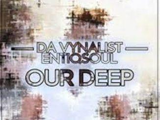 Da Vynalist Ft. Entiqsoul – Our Deep