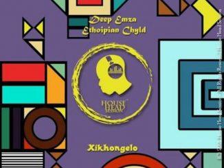 Deep Emza & Ethopian Chyld – Xikhongelo