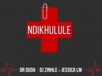 Dr Duda Ft. Jessica LM & DJ Zinhle – Ndikhulule
