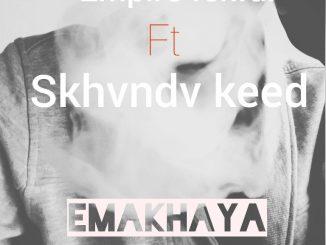Empire Foxful Ft. Skhvndv Keed – Emakhaya