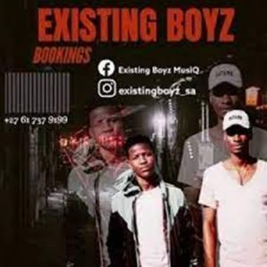 Existing Boyz – Dladla Mshunqis,Existing Boyz – Igogogo It Self,Existing Boyz – Drop The Bass