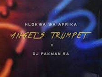 Hlokwa Wa Afrika – Angel's Trumpet (Clear Version) ft DJ Pakman SA