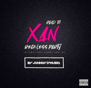 Johnny D'MusiQ & Purple Dee – Road To XAN Reckless Party Mix