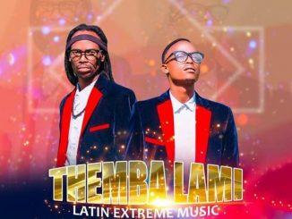 Latin Extreme Music – Themba Lami ft. Ray T