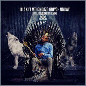 Lele X, Mthandazo Gatya – Nguwe (Kojo Akusa Remix),Lele X, Mthandazo Gatya – Nguwe EP