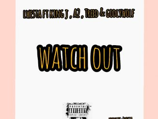 Lwesta Ft. King J, A2, Treed & GoldyWolf – Watch Out(Intro)