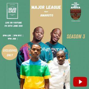 Major League DJz & Amaroto (Reece & Zuma) – Amapiano Balcony Mix (Africa Live S3 EP02)
