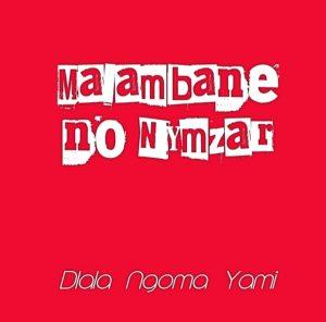 Malambane No Nymzar – Dlala Ngoma Yami