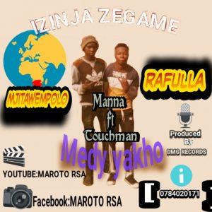 Manna Ft. Touchman – Imedy Yakho