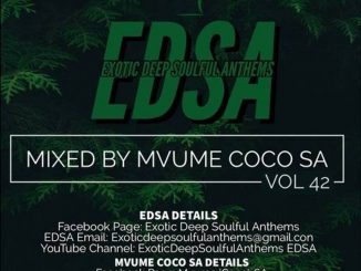 Mvume CocoSA – Exotic Deep Soulful Anthems 42 Mix