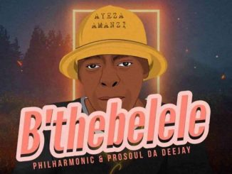 ProSoul Da Deejay, Gaziba & Philharmonic – B'thebelele