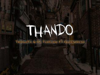 TrippleFx & Dj Tuflow – Thando Ft. Queenpresh
