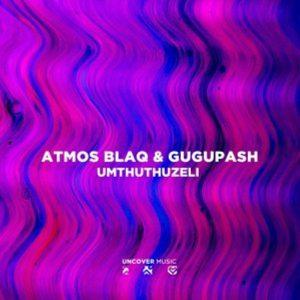 Atmos Blaq & GuguPash – Mthuthuzeli (Atmospheric Mix)