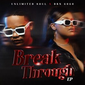 DBN Gogo & Unlimited Soul – Break Through EP