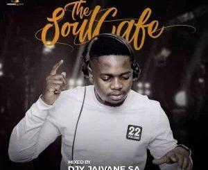 DJ Jaivane - The Soul Cafe Vol 22