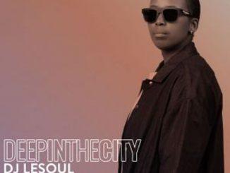 DJ LeSoul – Deep In It 024 (Deep In The City)