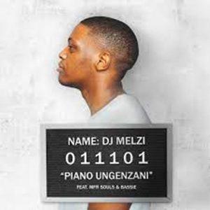 DJ Melzi – Piano Ungenzani Ft. MFR Souls & Bassie