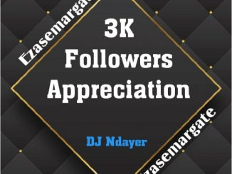 DJ Ndayer – 3K Followers Appreciation