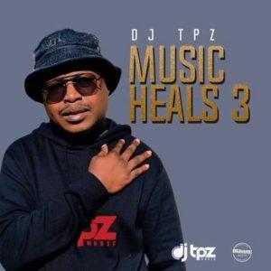 DJ Tpz – Music Heals 3 EP