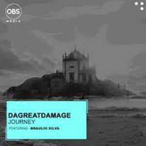 DaGreatDamage – Journey Ft. Braulio Silva