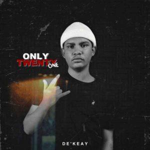 De'KeaY – Let's Momo Ft. Khanye De Katarist,De'Keay – Only Twenty One Album