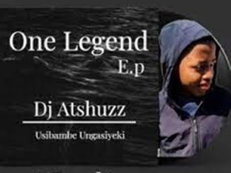 Dj Atshuzz – One Legend EP Vol 1,Dj Atshuzz – iCulo Lam Ft. DJ Alaska