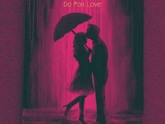 Dj Welcome – Do For Love ft. Dvine Lopez