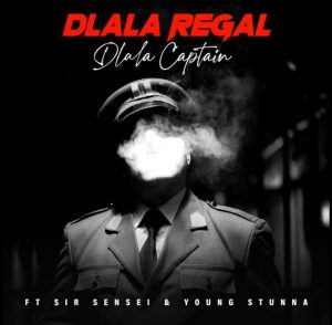 Dlala Regal – Dlala Captain [Edit] Ft. Sir Sensei & Young Stunna