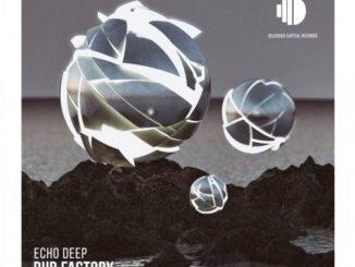 Echo Deep – Dub Factory