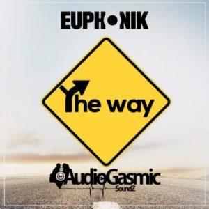 Euphonik – The Way ft. Audiogasmic Soundz