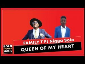 Family T – Queen of My Heart ft Nikka Solo
