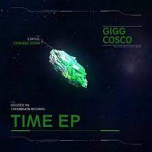 Gigg Cosco – Time EP