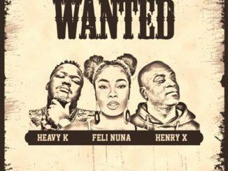 Heavy K, Feli Nuna & Henry X – Wanted