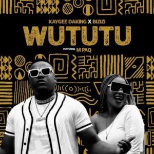 Kaygee Daking & Bizizi – Wututu