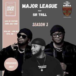 Major League DJz & Sir Trill – Amapiano Balcony Mix (S3-EP 5)