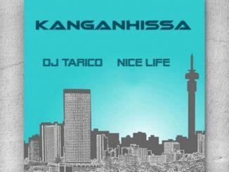 Nice Life & DJ Tarico – Kanganhissa