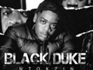 Ntokzin – Black Duke Album (Tracklist)