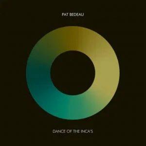 Pat Bedeau – Dance of the Inca's (Atjazz Love Soul Remix)