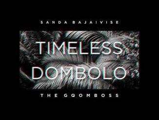 Sanda Bajaivise & TheGqomBoss – Timeless Dombolo