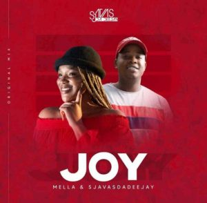 Sjavas Da Deejay – Joy Ft. Mella